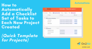 Copy of How to Automatically Add a Checklist Set of Tasks to Each New Project Created
