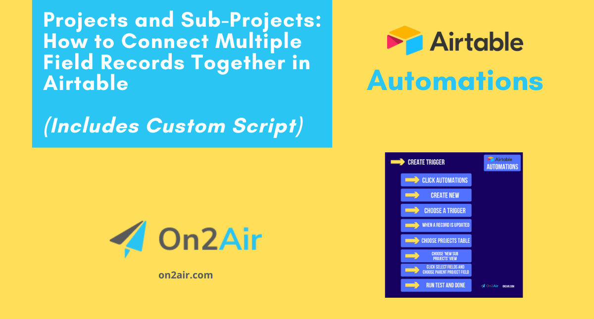 Copy of Projects and Sub-Projects_ How to Connect Multiple Field Records Together in Airtable (1)