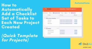 How to Automatically Add a Checklist Set of Tasks to Each New Project Created