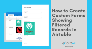How to Create Custom Forms Showing Filtered Records in Airtable