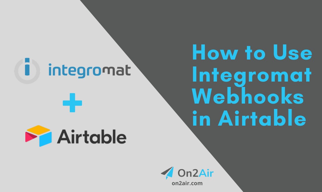 How to Use Integromat Webhooks in Airtable