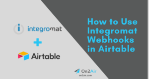How to Use integromat Webhooks in Airtable (1)
