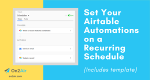 Set Your Airtable Automations on a Recurring Schedule