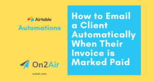 airtable automations - How to Email a Client Automatically When Invoice is Marked Paid - youtube